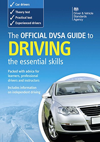 The Official Driver & Vehicle Standards Agency – DVSA (formerly DSA) Guide to Driving – The Essential Skills